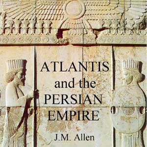 Post image for Atlantis and the Persian Empire