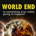 WORLD END! Is something ever really going to happen?
